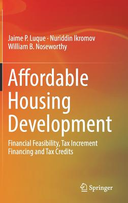 Affordable Housing Development: Financial Feasibility, Tax Increment Financing and Tax Credits-cover