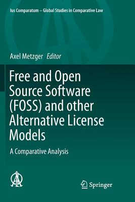 Free and Open Source Software (Foss) and Other Alternative License Models: A Comparative Analysis