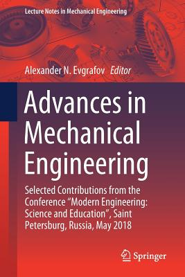 "Advances in Mechanical Engineering: Selected Contributions from the Conference ""modern Engineering: Science and Education,"" Saint Petersburg, Russia,-cover"