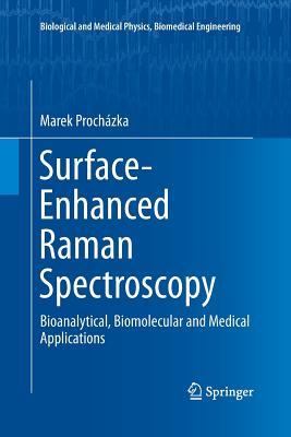 Surface-Enhanced Raman Spectroscopy: Bioanalytical, Biomolecular and Medical Applications-cover