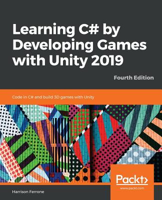 Learning C# by Developing Games with Unity 2019_fourth Edition-cover