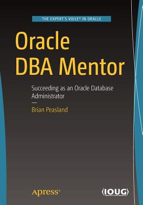 Oracle DBA Mentor: Succeeding as an Oracle Database Administrator-cover