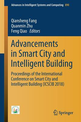 Advancements in Smart City and Intelligent Building: Proceedings of the International Conference on Smart City and Intelligent Building (Icscib 2018)-cover