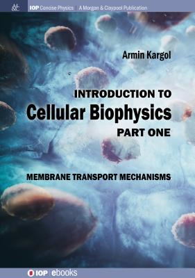 Introduction to Cellular Biophysics, Volume 1: Membrane Transport Mechanisms-cover