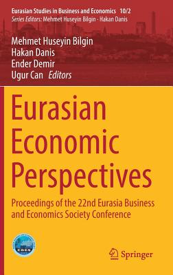 Eurasian Economic Perspectives: Proceedings of the 22nd Eurasia Business and Economics Society Conference-cover