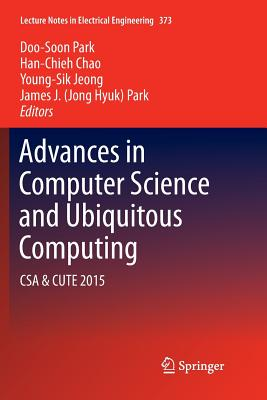 Advances in Computer Science and Ubiquitous Computing: CSA & Cute