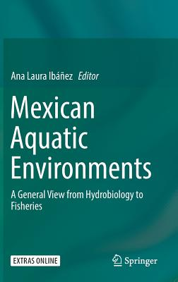 Mexican Aquatic Environments: A General View from Hydrobiology to Fisheries-cover