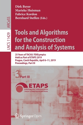 Tools and Algorithms for the Construction and Analysis of Systems: 25 Years of Tacas: Toolympics, Held as Part of Etaps 2019, Prague, Czech Republic,-cover