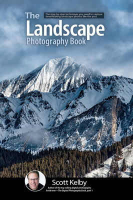 The Landscape Photography Book: The Step-By-Step Techniques You Need to Capture Breathtaking Landscape Photos Like the Pros-cover