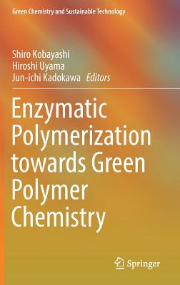 Enzymatic Polymerization Towards Green Polymer Chemistry-cover