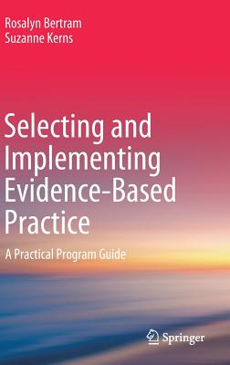 Selecting and Implementing Evidence-Based Practice: A Practical Program Guide-cover