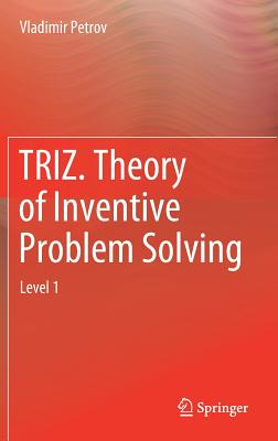 Triz. Theory of Inventive Problem Solving: Level 1-cover