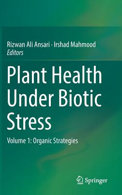 Plant Health Under Biotic Stress: Volume 1: Organic Strategies-cover