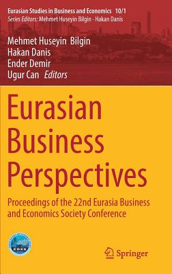 Eurasian Business Perspectives: Proceedings of the 22nd Eurasia Business and Economics Society Conference-cover