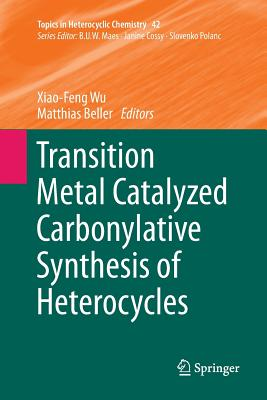 Transition Metal Catalyzed Carbonylative Synthesis of Heterocycles-cover
