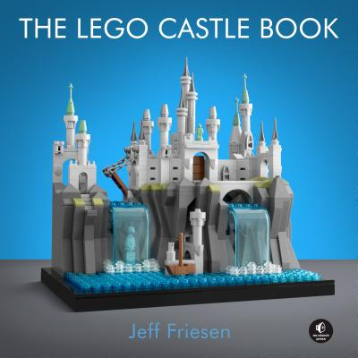 The Lego Castle Book: Build Your Own Mini Medieval World-cover