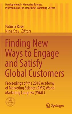 Finding New Ways to Engage and Satisfy Global Customers: Proceedings of the 2018 Academy of Marketing Science (Ams) World Marketing Congress (Wmc)-cover