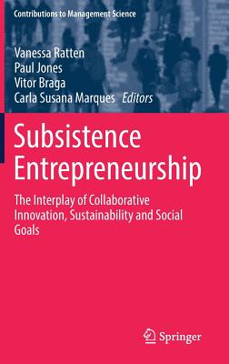 Subsistence Entrepreneurship: The Interplay of Collaborative Innovation, Sustainability and Social Goals