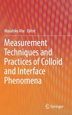 Measurement Techniques and Practices of Colloid and Interface Phenomena-cover