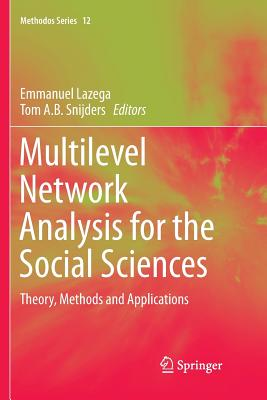 Multilevel Network Analysis for the Social Sciences: Theory, Methods and Applications-cover
