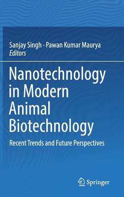 Nanotechnology in Modern Animal Biotechnology: Recent Trends and Future Perspectives-cover