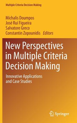 New Perspectives in Multiple Criteria Decision Making: Innovative Applications and Case Studies-cover