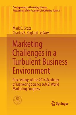Marketing Challenges in a Turbulent Business Environment: Proceedings of the 2014 Academy of Marketing Science (Ams) World Marketing Congress-cover