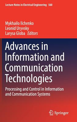 Advances in Information and Communication Technologies: Processing and Control in Information and Communication Systems-cover