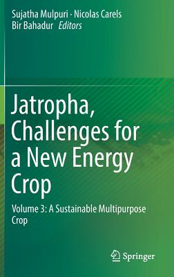 Jatropha, Challenges for a New Energy Crop: Volume 3: A Sustainable Multipurpose Crop-cover