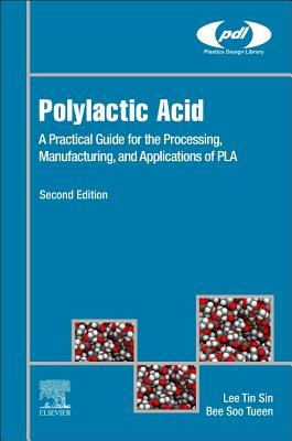 Polylactic Acid: A Practical Guide for the Processing, Manufacturing, and Applications of Pla-cover