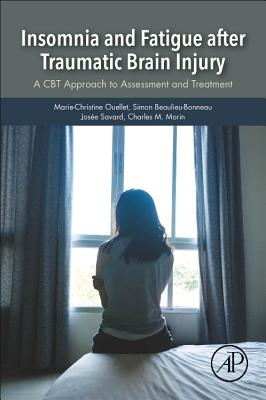 Insomnia and Fatigue After Traumatic Brain Injury: A CBT Approach to Assessment and Treatment