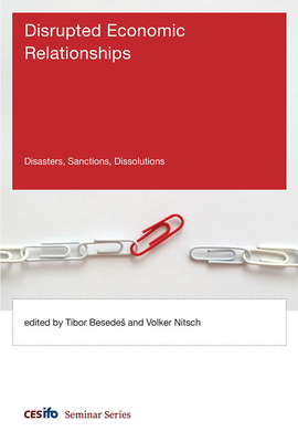 Disrupted Economic Relationships: Disasters, Sanctions, Dissolutions-cover