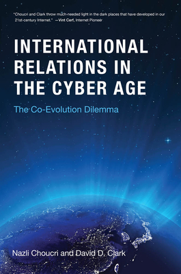 International Relations in the Cyber Age: The Co-Evolution Dilemma-cover