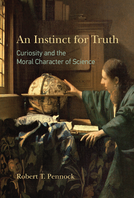 An Instinct for Truth: Curiosity and the Moral Character of Science-cover