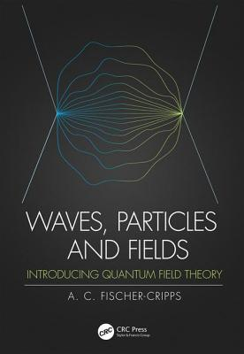 Waves, Particles and Fields: Introducing Quantum Field Theory-cover