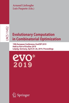 Evolutionary Computation in Combinatorial Optimization: 19th European Conference, Evocop 2019, Held as Part of Evostar 2019, Leipzig, Germany, April 2