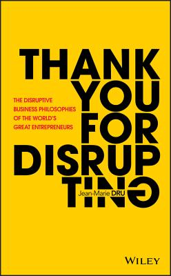 Thank You for Disrupting: The Disruptive Business Philosophies of the World's Great Entrepreneurs-cover