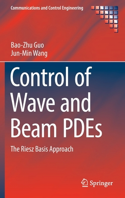 Control of Wave and Beam Pdes: The Riesz Basis Approach-cover