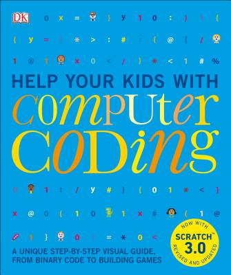 Help Your Kids with Computer Coding: A Unique Step-By-Step Visual Guide, from Binary Code to Building Games-cover