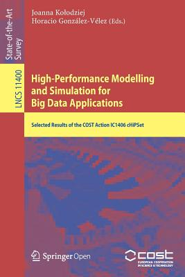 High-Performance Modelling and Simulation for Big Data Applications: Selected Results of the Cost Action Ic1406 Chipset-cover
