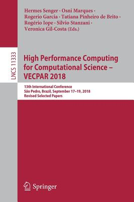 High Performance Computing for Computational Science - Vecpar 2018: 13th International Conference, São Pedro, Brazil, September 17-19, 2018, Revised S-cover