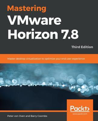 Mastering Vmware Horizon 7.8 - Third Edition-cover