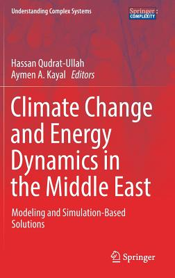Climate Change and Energy Dynamics in the Middle East: Modeling and Simulation-Based Solutions-cover