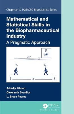 Mathematical and Statistical Skills in the Biopharmaceutical Industry: A Pragmatic Approach-cover