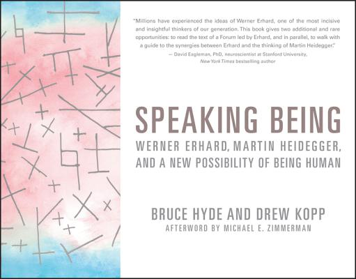 Speaking Being: Werner Erhard, Martin Heidegger, and a New Possibility of Being Human-cover