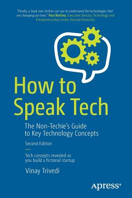 How to Speak Tech: The Non-Techie's Guide to Key Technology Concepts-cover
