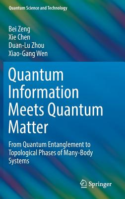 Quantum Information Meets Quantum Matter: From Quantum Entanglement to Topological Phases of Many-Body Systems-cover