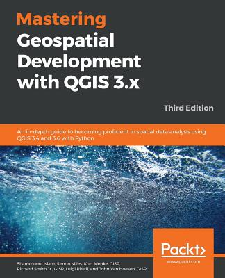 Mastering Geospatial Development with Qgis 3.X - Third Edition-cover