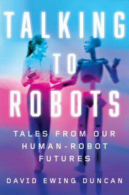 Talking to Robots: Tales from Our Human-Robot Futures-cover