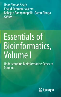 Essentials of Bioinformatics, Volume I: Understanding Bioinformatics: Genes to Proteins-cover